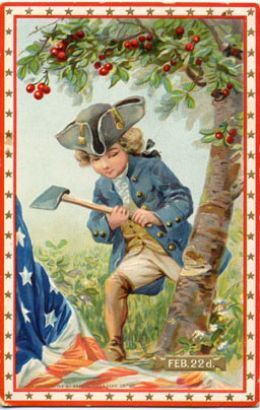 """George Washington. This picture reminds me of a little poem I learned in 3rd grade. """"George Washington the story goes, chopped down the cherry tree. His father said """"Who did it son?"""" And George said, """"Me."""" """"Who would like to grow up President first in his countrys' heart? Maybe being truthful is the way to start."""""""