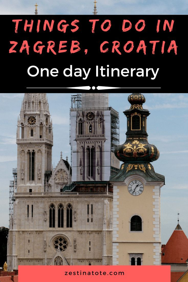What To Do In Zagreb In One Day A Quick Stopover To See Top Attractions Road Trip Europe Europe Travel Croatia Travel