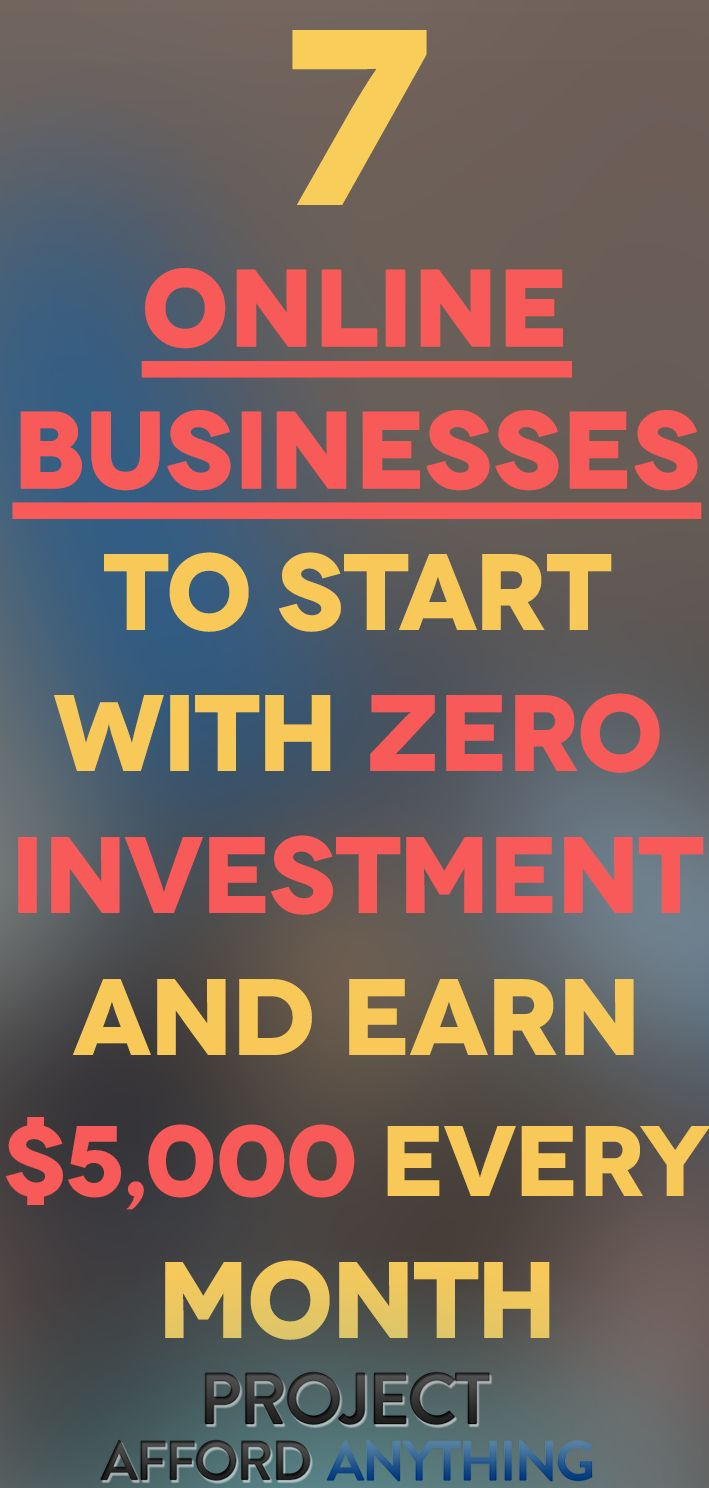7 Online Businesses To Start With Zero Investment and Earn $5,000 Every Month
