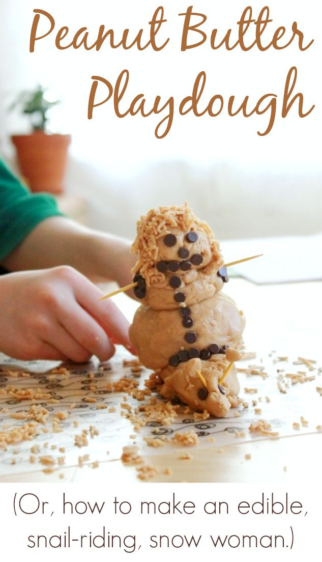Peanut Butter Playdough (Or, how to make an edible, snail-riding, snow woman.) -- Post includes a peanut butter playdough recipe, ideas for using the playdough, and a link for more edible playdough recipes, including some without nuts.