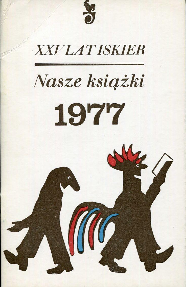 """""""XXV lat Iskier. Nasze książki 1977"""" Cover by Tadeusz Michaluk Published by Wydawnictwo Iskry 1977"""