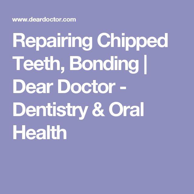 Repairing Chipped Teeth, Bonding | Dear Doctor - Dentistry & Oral Health