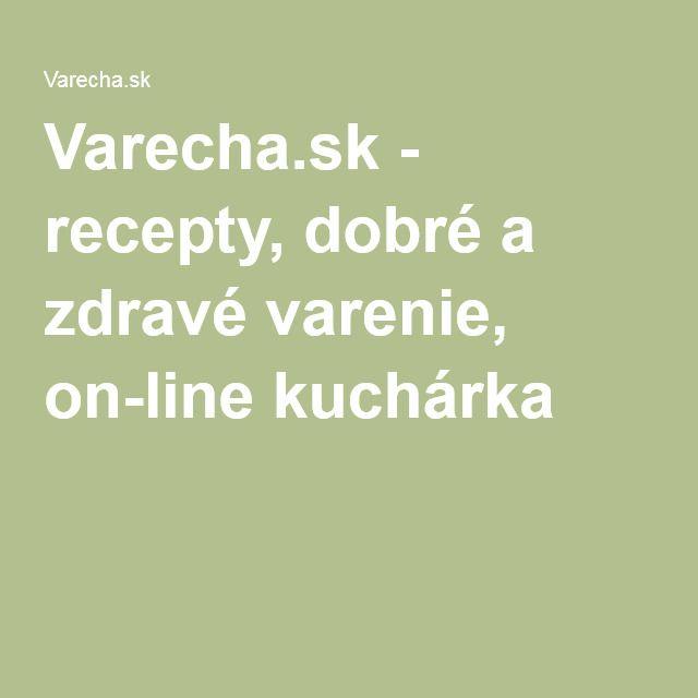 Varecha.sk - recepty, dobré a zdravé varenie, on-line kuchárka