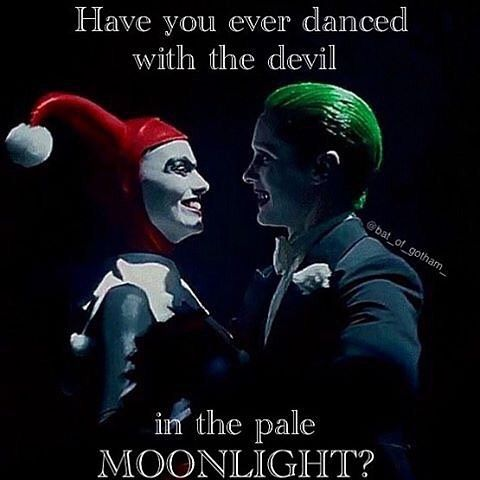 Have you ever danced with the devil in the pale moonlight? #harleyquinn #joker #suicidesquad