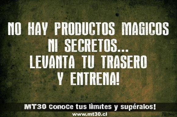 NO HAY PRODUCTOS MÁGICOS NI SECRETOS... LEVANTA TU TRASERO Y ENTRENA! #bajardepeso #adelgazar #entrenar #HIIT www.mt30.cl/blog