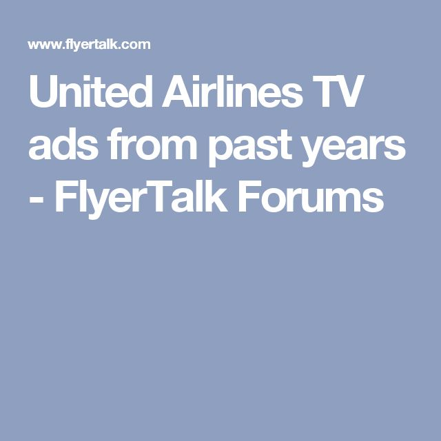 United Airlines TV ads from past years - FlyerTalk Forums