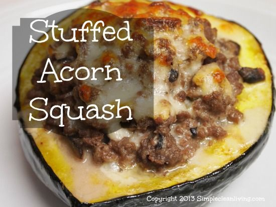 Stuffed Acorn Squash-Simple Clean Living: made it. The sweet of the squash with the meat stuffing is awesome:
