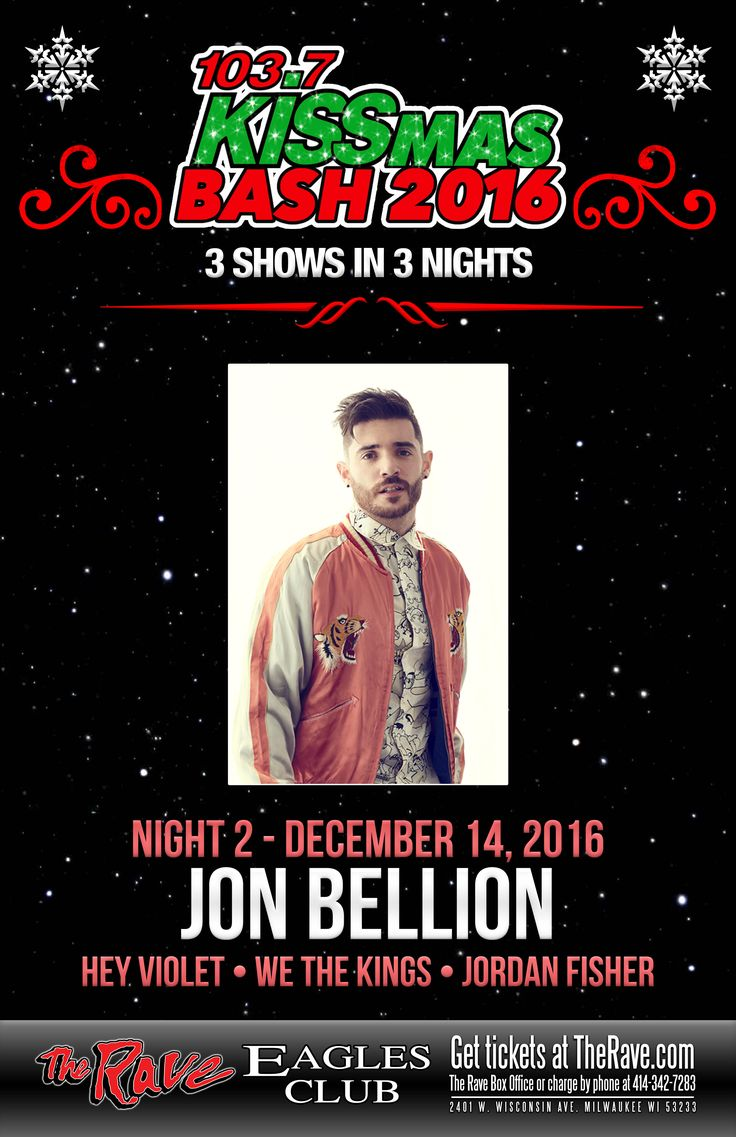 103.7 KISS-FM Presents JON BELLION @ KISSMAS BASH  with Hey Violet, We The Kings, Jordan Fisher   Wednesday, December 14, 2016 at 7pm  The Rave/Eagles Club - Milwaukee WI  All Ages to enter / 21+ to drink