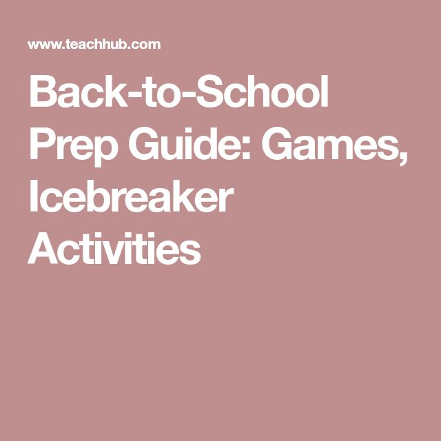 Back-to-School Prep Guide: Games, Icebreaker Activities
