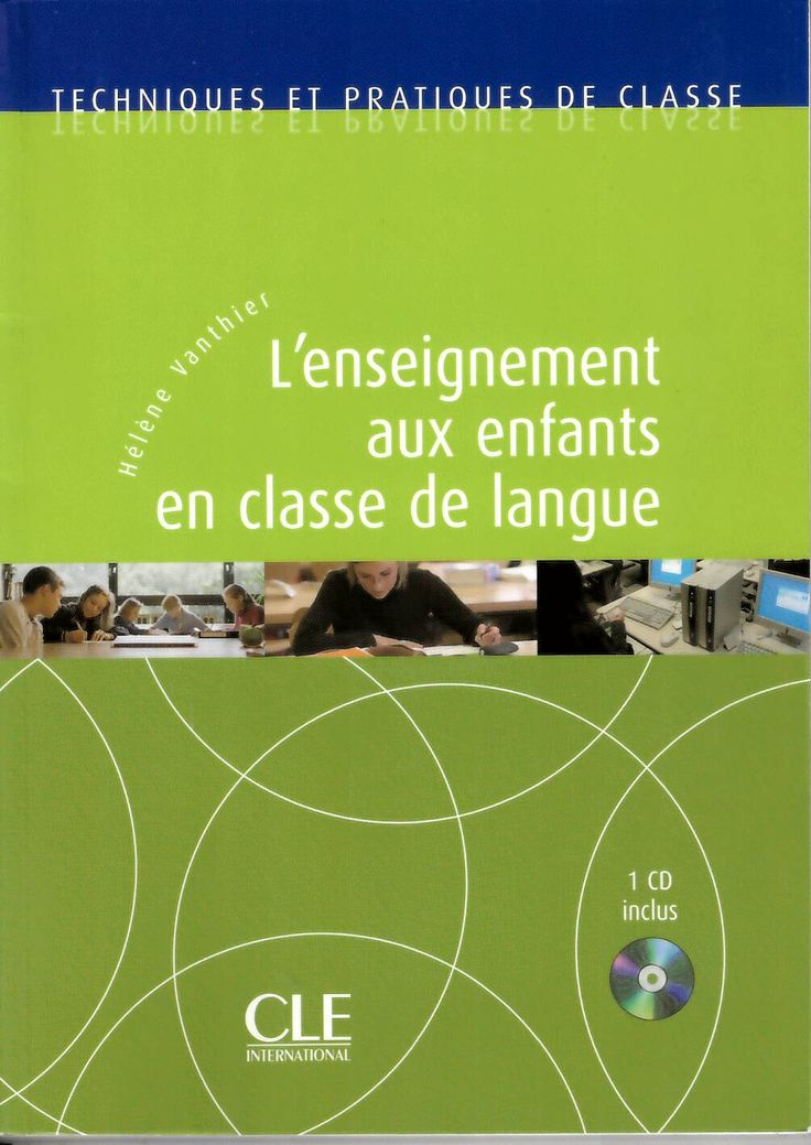 L' enseignement aux enfants en classe de langue / Hélène Vanthier ; directrice d'ouvrage Dominique Abry http://absysnetweb.bbtk.ull.es/cgi-bin/abnetopac01?TITN=440110