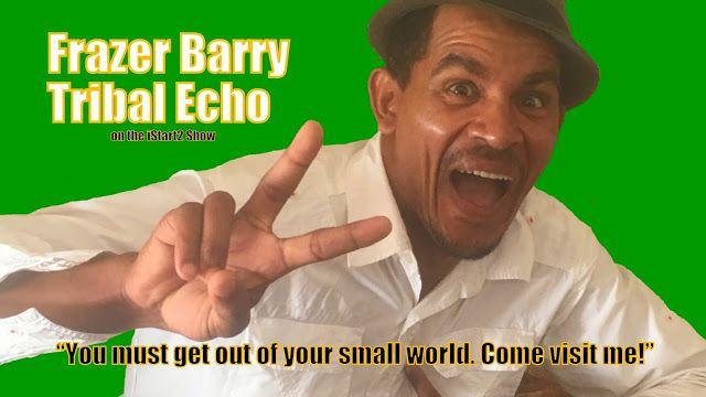 iStart2 Blog : Tribal Echo ... Frazer Barry