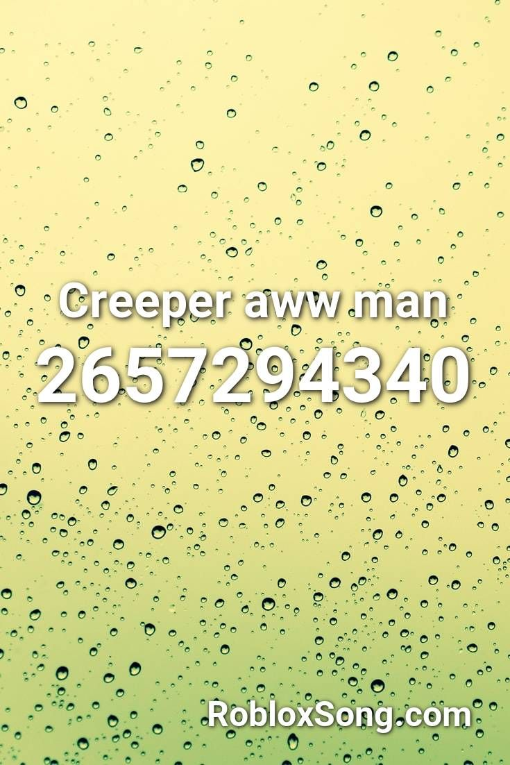 Creeper Aww Man Roblox Id Roblox Music Codes Roblox Roblox Codes Coding