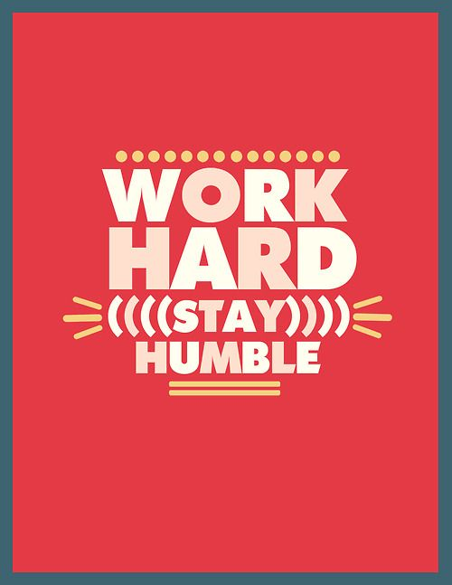 work hard stay humble #quote