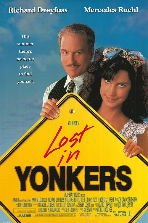 Lost in Yonkers by Neil Simon (play 1991, film adaptation 1993). - The movie version starred Mercedes Ruehl as Bella, Richard Dreyfuss as Louie, and Irene Worth as Mama.