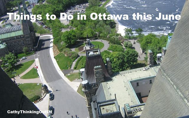 Cathy Thinking Out Loud: List of #ThingstoDo in #Ottawa this June #MyOttawa...