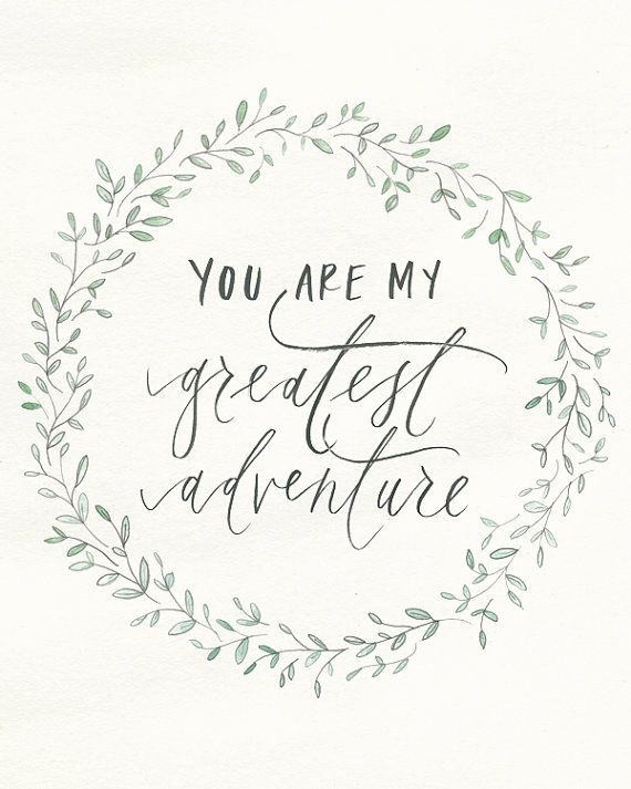 """8x 10   """"you are my greatest adventure"""" print"""