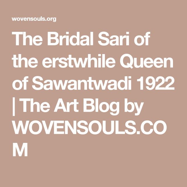 The Bridal Sari of the erstwhile Queen of Sawantwadi 1922 | The Art Blog by WOVENSOULS.COM