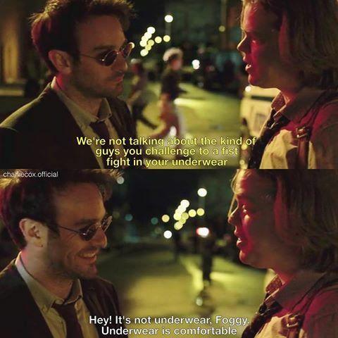 """""""It's not underwear, Foggy. Underwear is uncomfortable"""" - Foggy and Matt #Daredevil"""