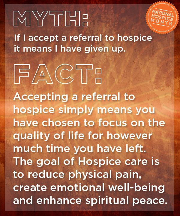 Accepting a referral to hospice simply means you have chosen to focus on the quality of life for however much time you have left. The goal of Hospice care is to reduce physical pain, create emotional well-being and enhance spiritual peace.  #nationalhospicemonth