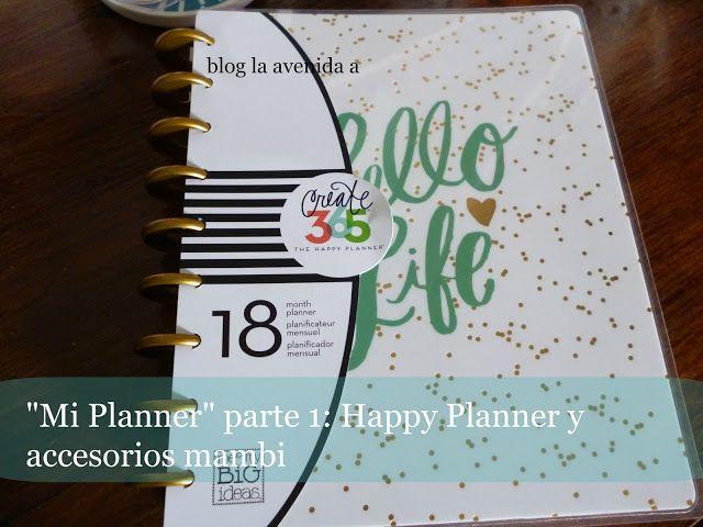 """La Avenida A: """"Mi Planner"""" parte 1: Happy Planner y accesorios d..."""