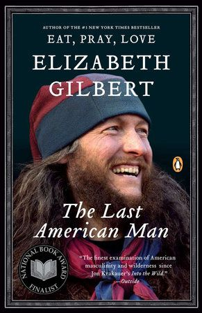 """""""Hand a copy to the next guy you see wearing flannel."""" Melanie Tortoroli, Editor at Viking Books recommends THE LAST AMERICAN MAN by Elizabeth Gilbert"""