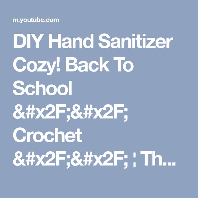 DIY Hand Sanitizer Cozy! Back To School // Crochet // ¦ The Corner of Craft - YouTube