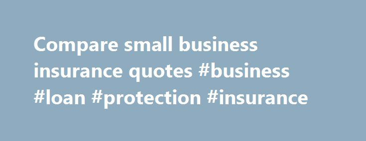 Compare small business insurance quotes #business #loan #protection #insurance http://michigan.remmont.com/compare-small-business-insurance-quotes-business-loan-protection-insurance/  # Business insurance Building your business cover Public liability insurance is a key cover for many businesses, small and large, as it can protect you if someone is injured or their property is damaged because of your business. Simply Business offers between £1 million and £5 million in cover, to protect you…