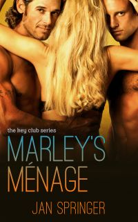 Marley's Ménage by Jan Springer...The Key Club 2 contemporary erotic romance m/f/m ~ Spunky Girl Publishing
