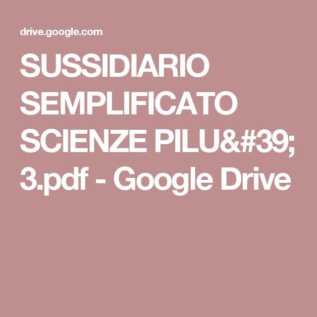 SUSSIDIARIO SEMPLIFICATO SCIENZE PILU' 3.pdf - Google Drive