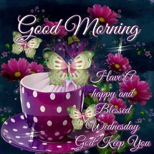 Good morning, sister and all, have a happy Wednesday, God bless♥★♥.