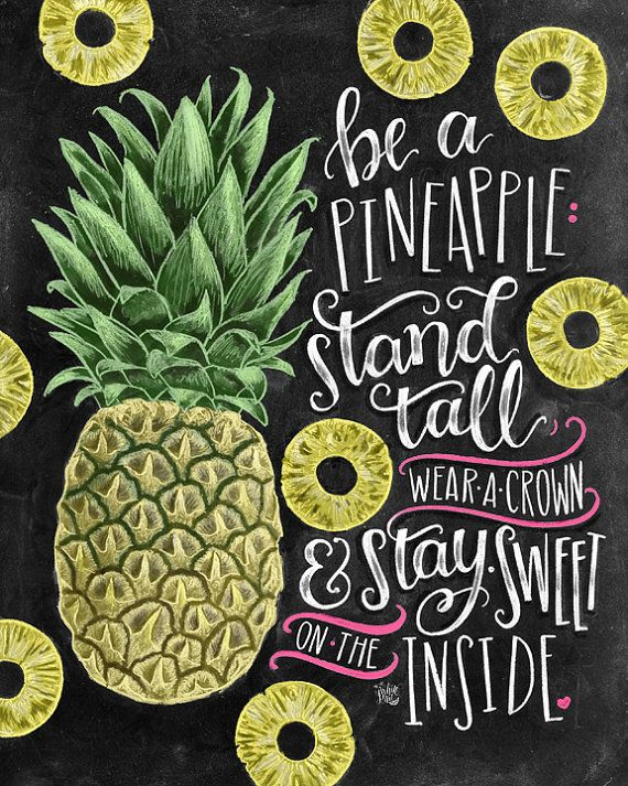 ♥ Be A Pineapple: Stand Tall, Wear A Crown, & Stay Sweet On The Inside ♥  ♥…
