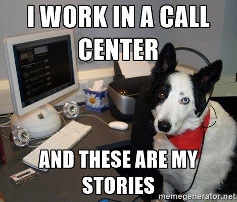 Call center memes.