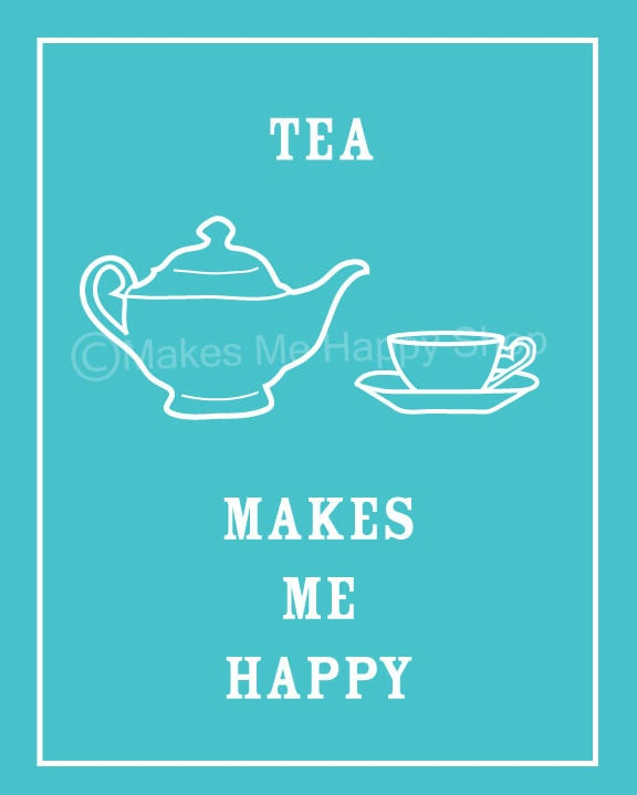 Tea Makes Me Happy Poster