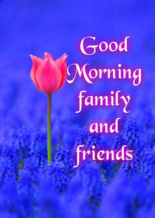 Good Morning Blessings In Spanish : Good morning family and friends