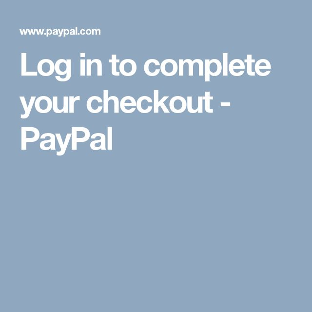 Log in to complete your checkout - PayPal