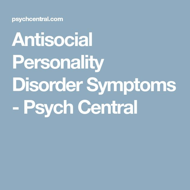 Antisocial Personality Disorder Symptoms - Psych Central