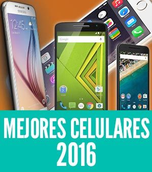 Los mejores celulares 2016 que SÍ debes tener. Móviles con mejor cámara, funciones y rendimiento del mercado que debes tener este año. Mejores móviles en