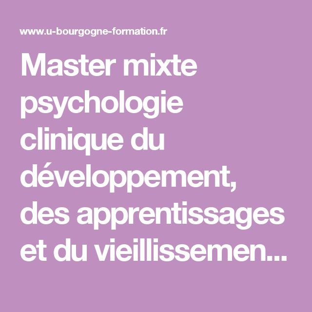 Master mixte psychologie clinique du développement, des apprentissages et du vieillissement  - Formation Bourgogne | Les formations à l'université de Bourgogne