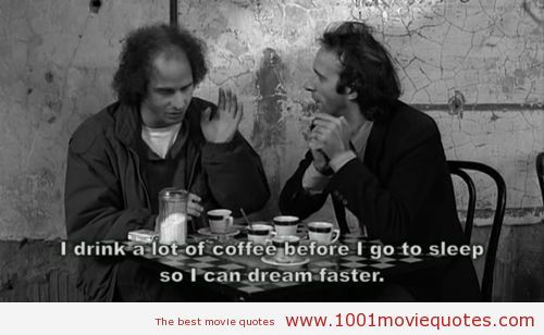 Coffee and Cigarettes(2003) | 1001 Movie Quotes