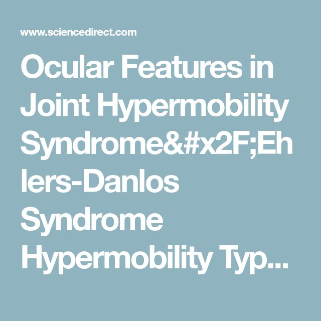 Ocular Features in Joint Hypermobility Syndrome/Ehlers-Danlos Syndrome Hypermobility Type: A Clinical and In Vivo Confocal Microscopy Study - ScienceDirect