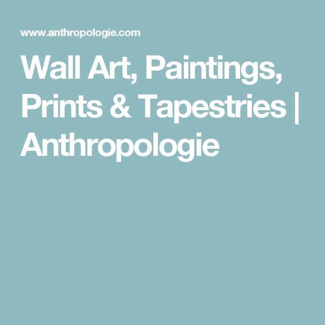 Wall Art, Paintings, Prints & Tapestries | Anthropologie