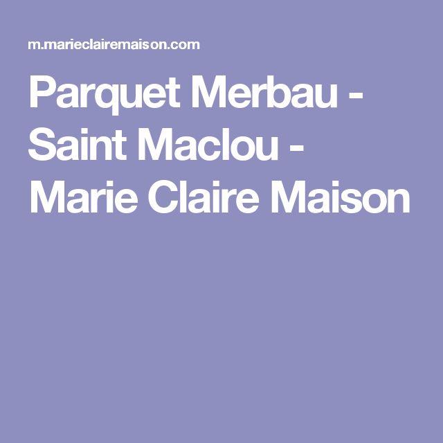 Parquet Merbau - Saint Maclou - Marie Claire Maison