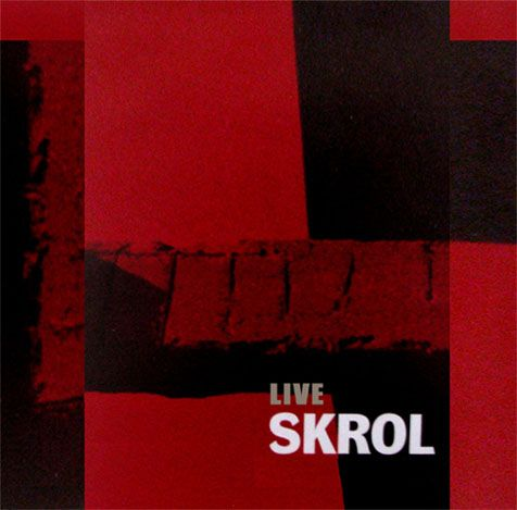 Skrol – Live (Integrated Music Records – Catch 066) Mini-Album, Limited Edition  Country: Czechia; released: Sept. 2012