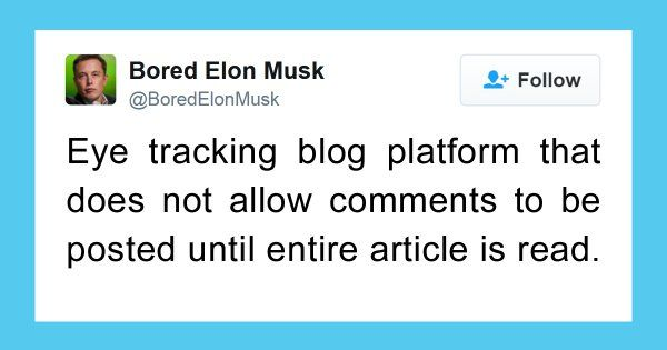 30 Times Bored Elon Musk Had The Best Invention Ideas That Would Absolutely Change The World We Live In http://www.shenhuifu.org/2017/04/12/bored-elon-musk-tweets/ #BoredElonMusk #humor #funny