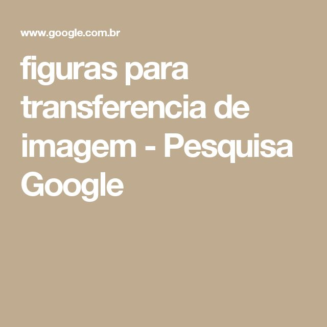 figuras para transferencia de imagem - Pesquisa Google