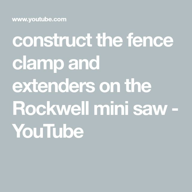 construct the fence clamp and extenders on the Rockwell mini saw - YouTube