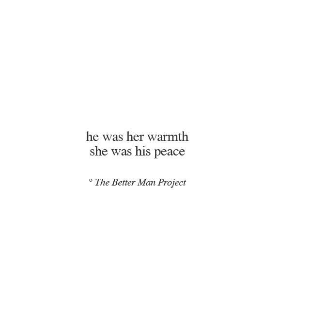 He was her warmth, she was his peace.