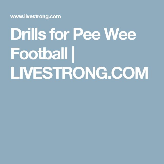 Drills for Pee Wee Football | LIVESTRONG.COM