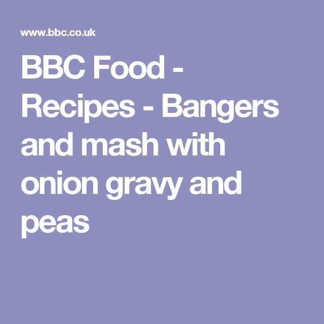 BBC Food - Recipes - Bangers and mash with onion gravy and peas
