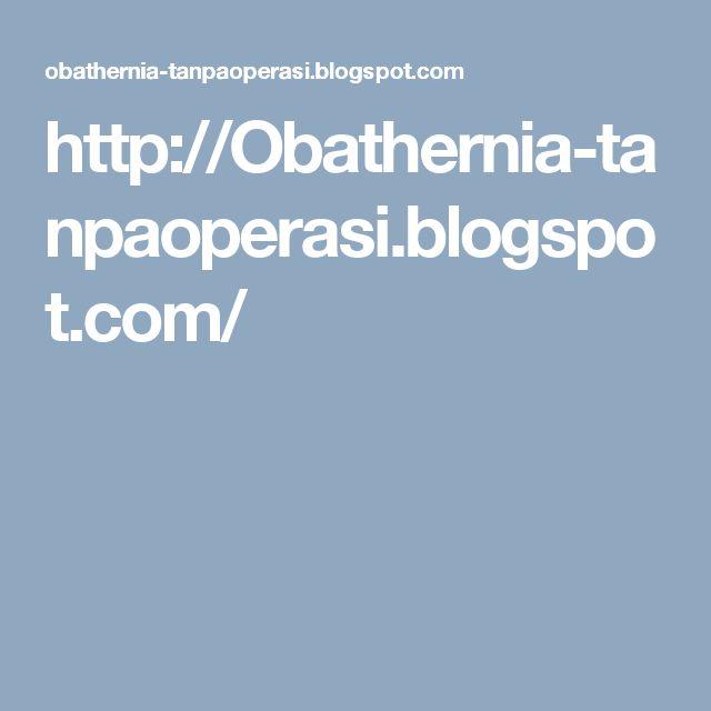 http://Obathernia-tanpaoperasi.blogspot.com/